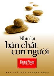 NHÌN LẠI BẢN CHẤT CON NGƯỜI Hoang Phong biên soạn và dịch (sách)